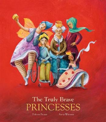 The Truly Brave Princesses (Hardback)