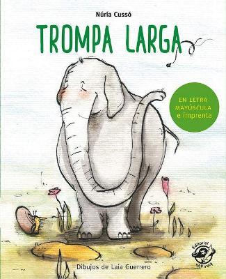 Trompa Larga: En letra MAYUSCULA y de imprenta - Aprender a leer en letra MAYUSCULA e imp (Paperback)