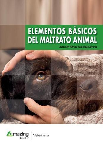Elementos Basicos del Maltrato Animal (Paperback)