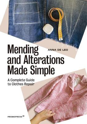 Mending and Alterations Made Simple: A Complete Guide to Clothes Repair (Paperback)