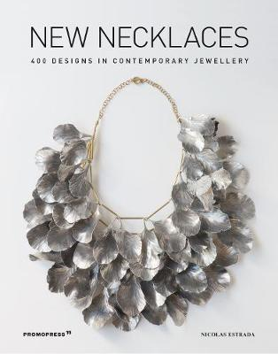New Necklaces: 400 Designs in Contemporary Jewellery (Paperback)