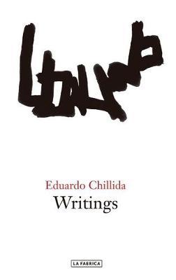 Eduardo Chillida: Writings (Hardback)