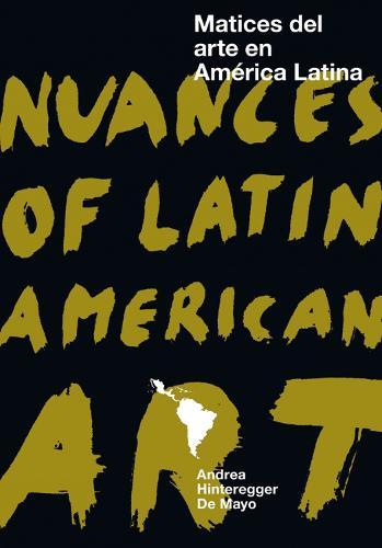 Nuances of Latin American Art: Matices del arte en America latina (Paperback)