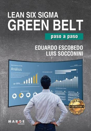 Lean Six Sigma Green Belt, paso a paso (Paperback)