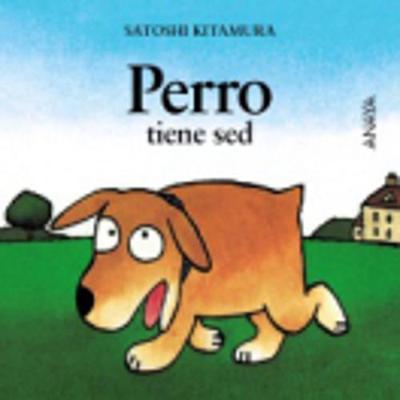 Mi Primera Sopa de libros: Perro tiene sed (Hardback)