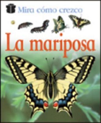 Mira Como Crezco: LA Mariposa (Hardback)