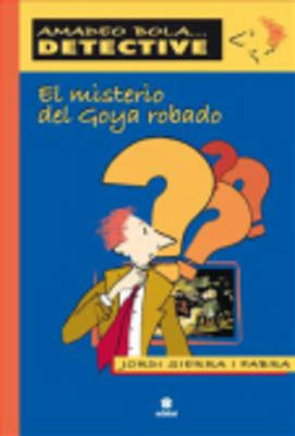 Amadeo Bola...Detective: Amadeo Bola/El Misterio Del Goya Robado (Paperback)