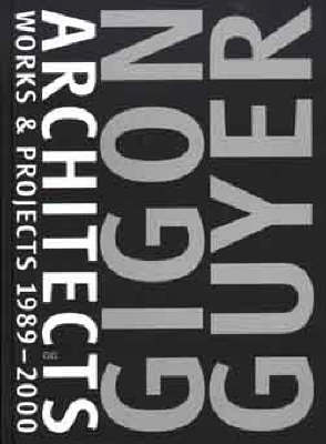 Gigon Guyer Architects: Works & Projects 1989-2000 (Paperback)