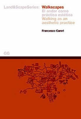 Walkscapes: Walking as an Aesthetic Practice - Land & Scape (Paperback)
