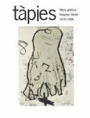 Tapies: 1979-1986 Vol 3: Graphic Work (Hardback)