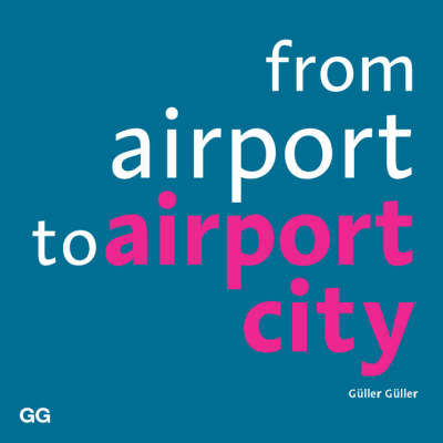 From Airport to Airport City (Paperback)