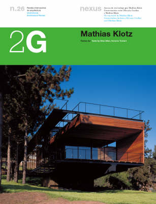 Mathias Klotz - 2G: International Architecture Review Series 26 (Paperback)
