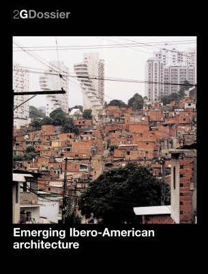 2G Dossier Emerging Ibero-American Architecture - 2G: International Architecture Review Series (Paperback)