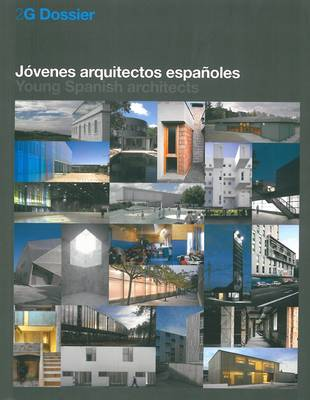 2G Dossier: Young Spanish Architecture - 2G Dossier (Paperback)