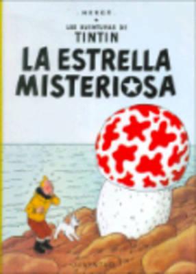 LAS Aventuras De Tintin: LA Estrella Misteriosa (Hardback) (Hardback)