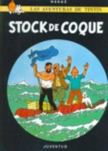 LAS Aventuras De Tintin: El Stock De Coque (Hardback) (Hardback)