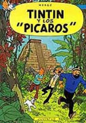 Las Aventuras De Tintin: Tintin y Los 'Picaros' (Paperback)