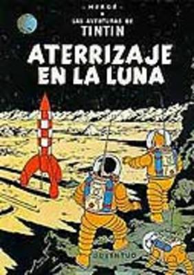 Las Aventuras De Tintin: Aterrizaje En La Luna (Paperback)
