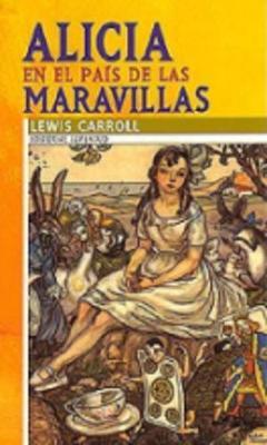 Alicia En El Pais De LAS Maravillas (Paperback)