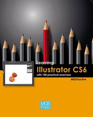 Learning Illustrator CS6 with 100 Practical Exercises (Paperback)