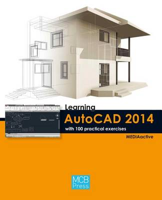 Learning Autocad 2014 with 100 Practical Exercises (Paperback)