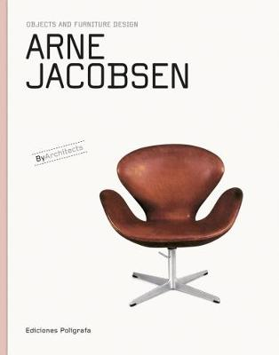 Arne Jacobsen - Objects & Furniture Design by Architects (Hardback)