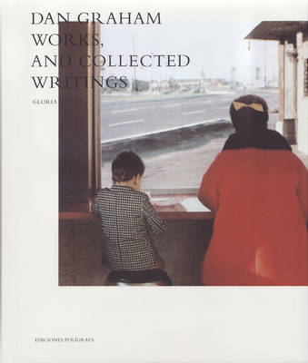 Dan Graham: Works, and Collected Writings (Hardback)