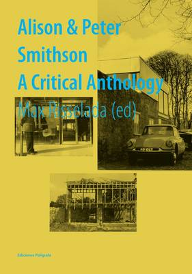 Alison and Peter Smithson: A Critical Anthology (Hardback)