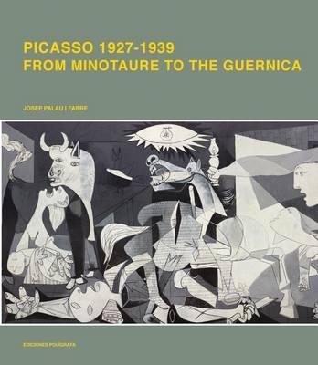 Picasso 1926-1939: From Minotaure to Gernika (Hardback)