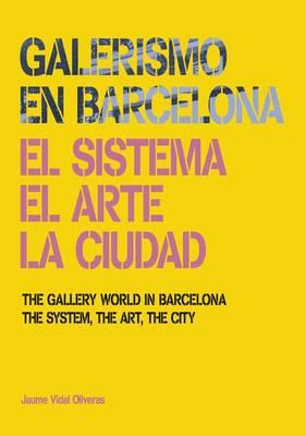 The Gallery World in Barcelona (Hardback)