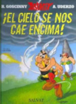 Asterix in Spanish: El cielo se nos cae encima! (Hardback)