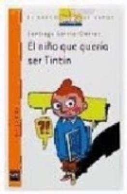 El nino que queria ser Tintin (Paperback)