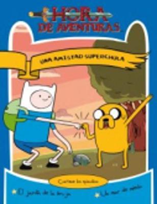 Hora de Aventuras: Una amistad superchula (Paperback)