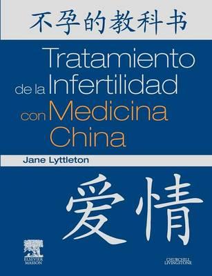 Tratamiento de la Infertilidad Con Medicina China (Paperback)