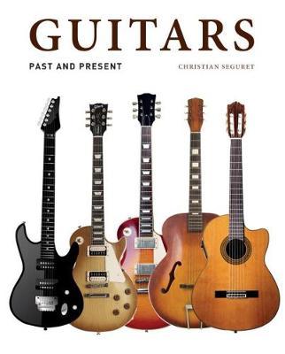 Guitars: Past and Present (Hardback)