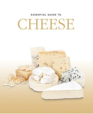 Essential Guide to Cheese (Hardback)