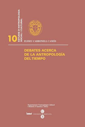 Debates Acerca de La Antropologa del Tiempo (Paperback)