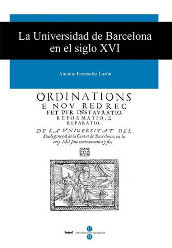 La Universidad de Barcelona En El Siglo XVI - Universitat 14 (Paperback)