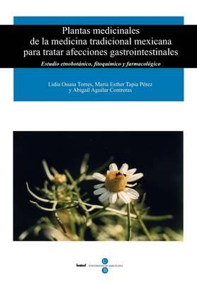 Plantas Medicinales de La Medicina Tradicional Mexicana Para Tratar Afecciones Gastrointestinales (Paperback)