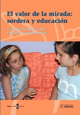 Valor de La Mirada: Sordera y Educacin, El (2 Edicin) (Paperback)
