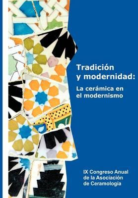 Tradicin y Modernidad: La Cermica En El Modernismo (Paperback)