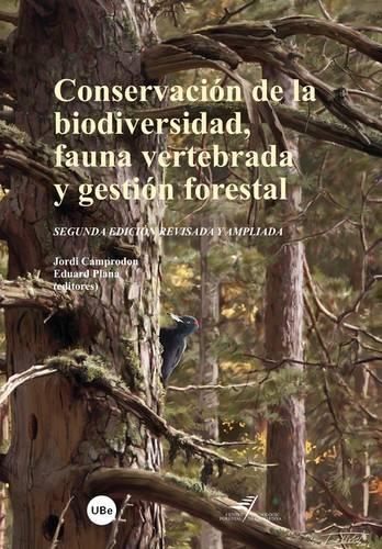 Conservacin de La Biodiversidad, Fauna Vertebrada y Gestin Forestal (2 Edicin ) (Paperback)