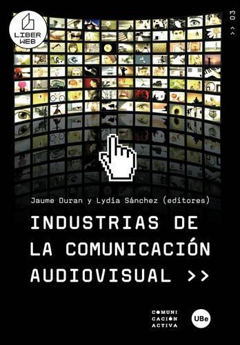 Industrias de La Comunicacin Audiovisual >> (Paperback)