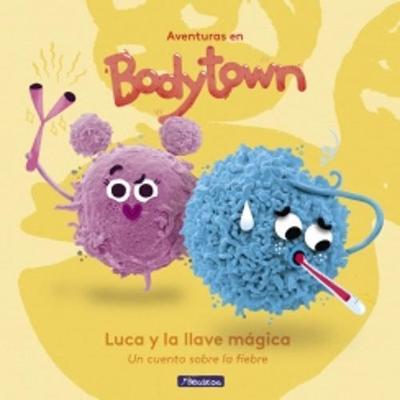 Aventuras en Body Town: Luca y la llave magica (Hardback)