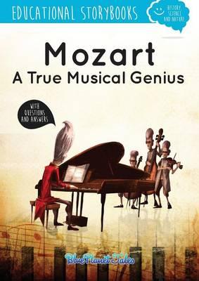 Mozart, a True Musical Genius (Paperback)