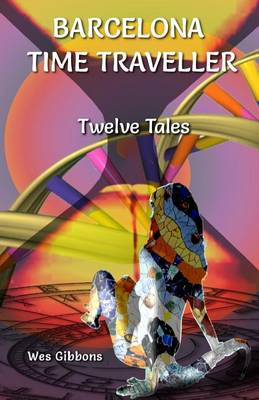 Barcelona Time Traveller Twelve Tales (Paperback)