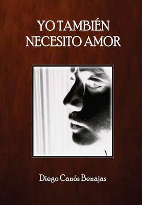 Yo Tambien Necesito Amor (Hardback)