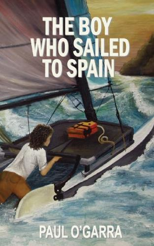 The Boy Who Sailed to Spain - Boy Who Sailed to Spain ONE (Paperback)