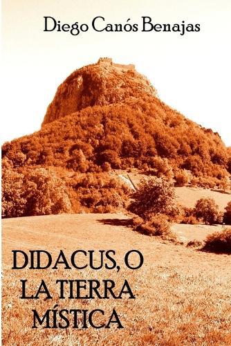 Didacus, O La Tierra Mistica (Paperback)