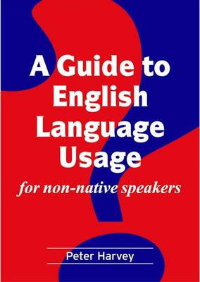 A Guide to English Language Usage for Non-native Speakers (Paperback)